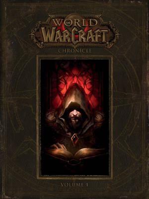 World Of Warcraft: Chronicle Volume 1 (Hardback)