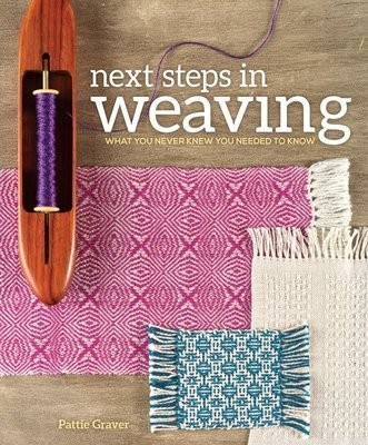 Next Steps in Weaving: What You Never Knew You Needed to Know (Paperback)