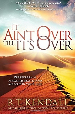 It Ain't Over Till It's Over: Persevere for Answered Prayers and Miracles in Your Life (Paperback)