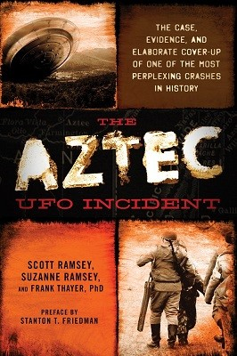 The Aztec UFO Incident: The Case, Evidence, and Elaborate Cover-Up of One of the Most Perplexing Crashes in History (Paperback)