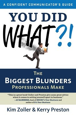 You Did What?!: The Biggest Blunders Professionals Make - Confident Communicators Guide (Paperback)