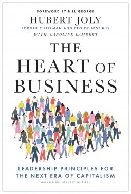 The Heart of Business: Leadership Principles for the Next Era of Capitalism (Hardback)