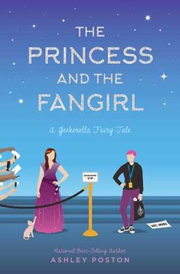 The Princess and the Fangirl: A Geekerella Fairytale - Once Upon a Con (Paperback)