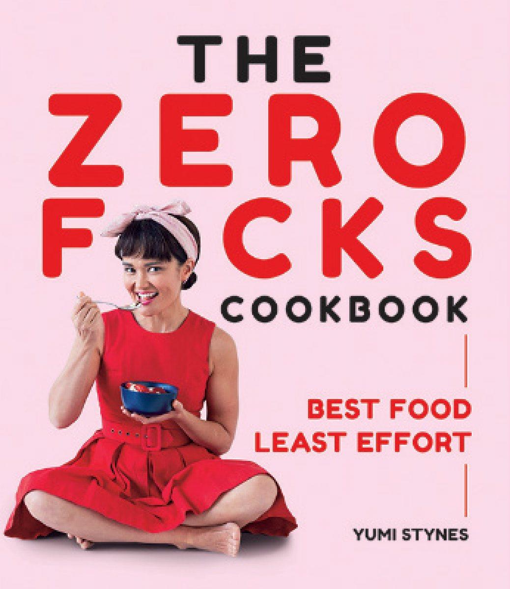 The Zero Fucks Cookbook: Best Food Least Effort (Paperback)