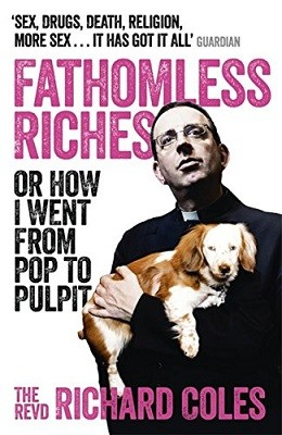 Fathomless Riches: Or How I Went From Pop to Pulpit (Paperback)