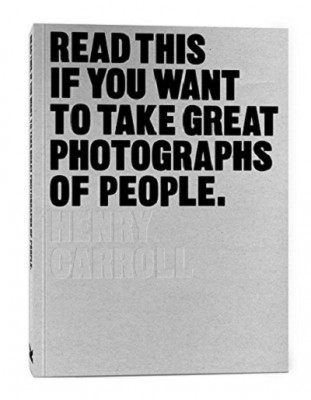 Read This if You Want to Take Great Photographs of People - Read This (Paperback)