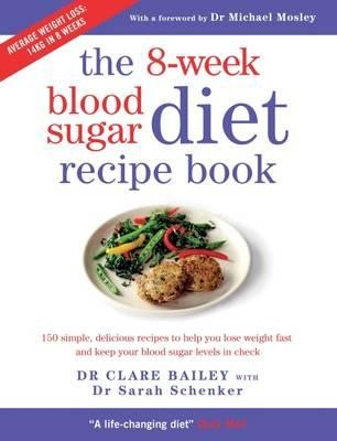 The 8-week Blood Sugar Diet Recipe Book: Simple delicious meals for fast, healthy weight loss (Paperback)