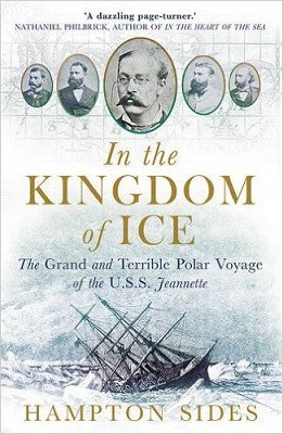 In the Kingdom of Ice: The Grand and Terrible Polar Voyage of the USS Jeannette (Paperback)