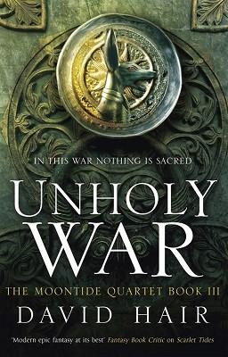 Unholy War: The Moontide Quartet Book 3 - The Moontide Quartet (Paperback)
