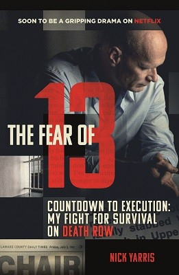 The Fear of 13: Countdown to Execution: My Fight for Survival on Death Row (Paperback)