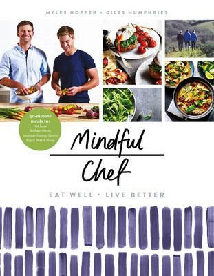 Mindful Chef: 30-minute meals. Gluten free. No refined carbs. 10 ingredients (Hardback)