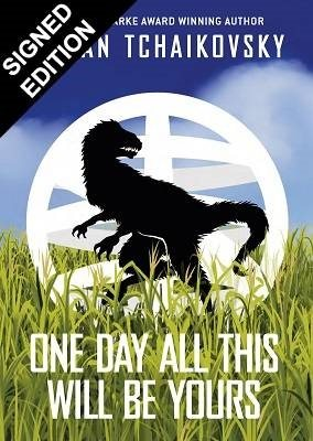One Day All This Will Be Yours Signed Limited Edition (Hardback)