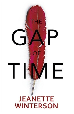 The Gap of Time: The Winter's Tale Retold (Hogarth Shakespeare) - Hogarth Shakespeare (Hardback)