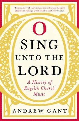 O Sing unto the Lord: A History of English Church Music (Paperback)