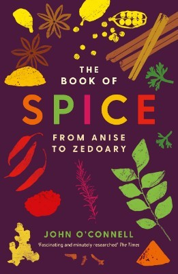 The Book of Spice: From Anise to Zedoary (Paperback)
