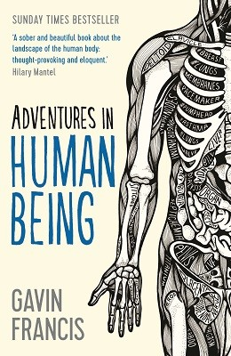 Adventures in Human Being - Wellcome Collection (Paperback)