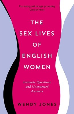 The Sex Lives of English Women: Intimate Questions and Unexpected Answers (Paperback)