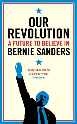 Our Revolution: A Future to Believe in (Hardback)