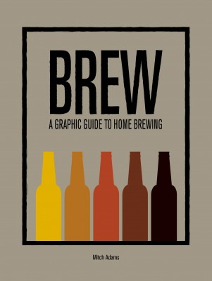 Brew: A Graphic Guide to Home Brewing - 4-Letter Words (Hardback)