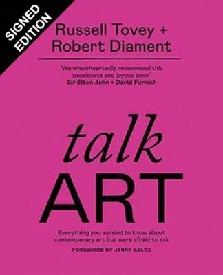 Talk Art: Everything you wanted to know about contemporary art but were afraid to ask: Signed Edition (Paperback)