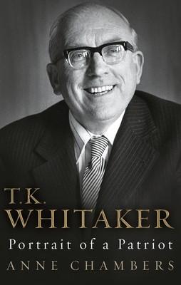 T.K. Whitaker: Portrait of a Patriot (Paperback)