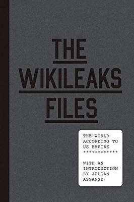 The WikiLeaks Files: The World According to US Empire (Hardback)