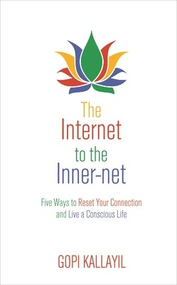 The Internet to the Inner-Net: Five Ways to Reset Your Connection and Live a Conscious Life (Paperback)