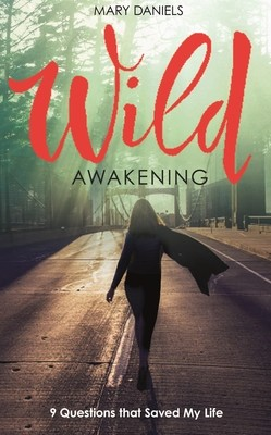 Wild Awakening: 9 Questions That Saved My Life (Paperback)