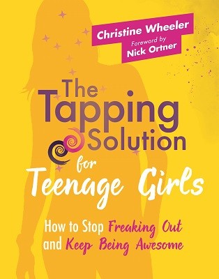 The Tapping Solution for Teenage Girls: How to Stop Freaking Out and Keep Being Awesome (Paperback)