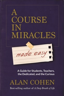 A Course in Miracles Made Easy: Mastering the Journey from Fear to Love (Paperback)
