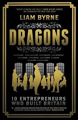 Dragons: Ten Entrepreneurs Who Built Britain (Hardback)