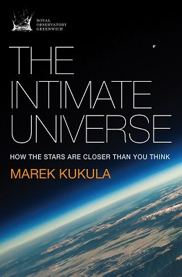 The Intimate Universe: How the stars are closer than you think (Hardback)