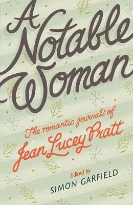 A Notable Woman: The Romantic Journals of Jean Lucey Pratt (Hardback)