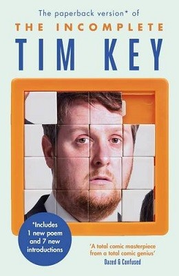 The Incomplete Tim Key: About 300 of his poetical gems and what-nots (Paperback)