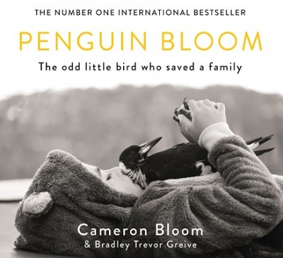 Penguin Bloom: The Odd Little Bird Who Saved a Family (Hardback)