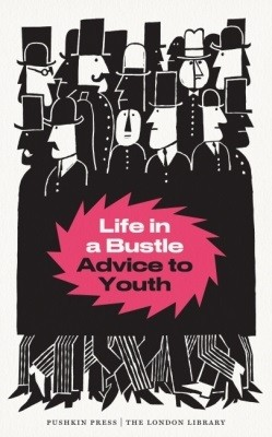 Life in a Bustle: Advice to Youth - The London Library (Paperback)