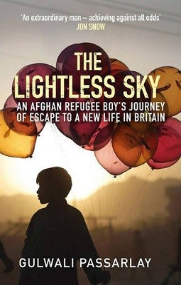 The Lightless Sky: An Afghan Refugee Boy's Journey of Escape to A New Life in Britain (Hardback)