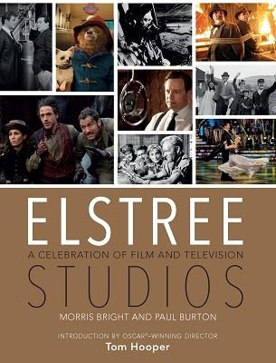 Elstree Studios: A Celebration of Film and Television (Hardback)