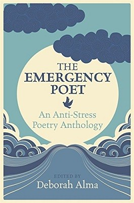 The Emergency Poet: An Anti-Stress Poetry Anthology (Hardback)