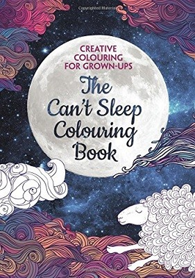 The Can't Sleep Colouring Book: Creative Colouring for Grown-ups - Creative Colouring for Grown-ups (Paperback)