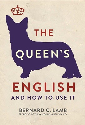The Queen's English: And How to Use It (Paperback)