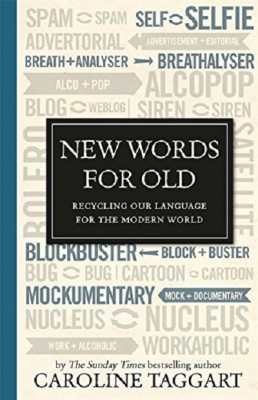New Words for Old: Recycling Our Language for the Modern World (Hardback)