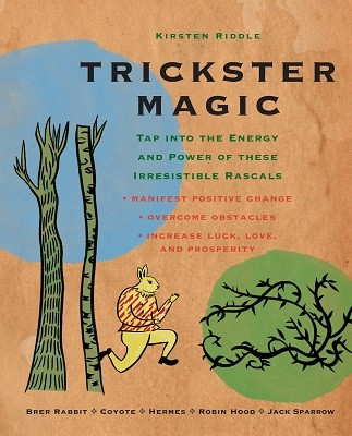 Trickster Magic: Tap into the Energy and Power of These Irresistible Rascals (Paperback)