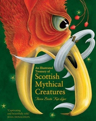 An Illustrated Treasury of Scottish Mythical Creatures - Illustrated Scottish Treasuries (Hardback)