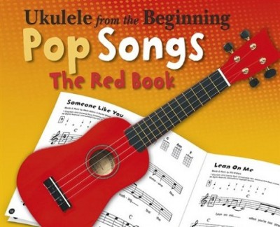 Ukulele from the Beginning Pop Songs: The Red Book - Ukulele from the Beginning (Paperback)