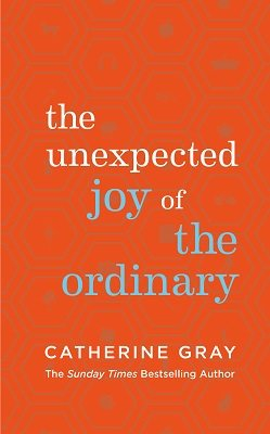 The Unexpected Joy of the Ordinary (Hardback)