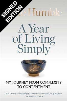 A Year of Living Simply: My journey from complexity to contentment - Signed Bookplate Edition (Hardback)