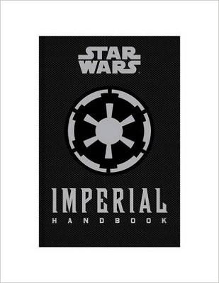 Star Wars - The Imperial Handbook - A Commander's Guide (Hardback)