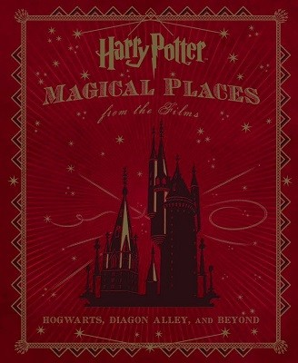 Harry Potter: Magical Places from the Films (Hardback)