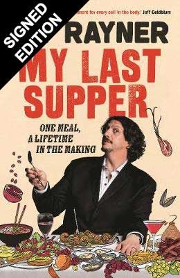My Last Supper: One Meal, a Lifetime in the Making - Signed Edition (Hardback)
